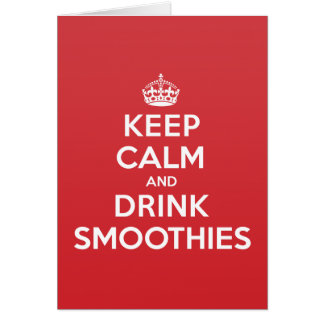Keep Calm Drink Smoothies Greeting Note Card