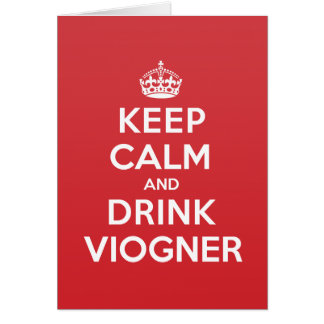 Keep Calm Drink Viogner Greeting Note Card