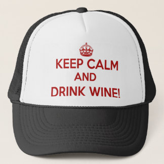 Keep Calm & Drink Wine Funny Trucker Hat