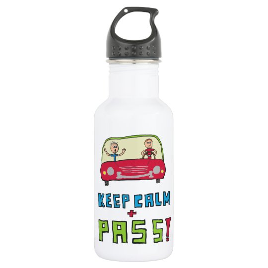Keep Calm Driving Test 532 Ml Water Bottle