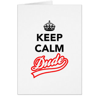 Keep Calm Dude Card