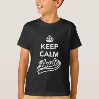 Keep Calm Dude T-Shirt