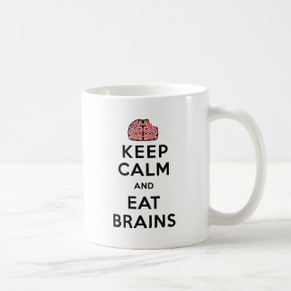 Keep Calm Eat Brains Coffee Mug