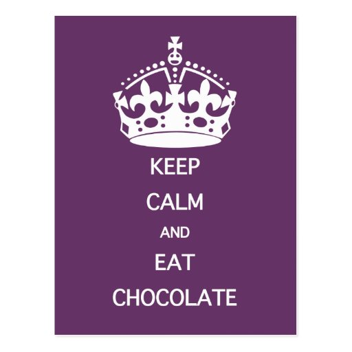 KEEP CALM  EAT  CHOCOLATE- choose color Post Cards