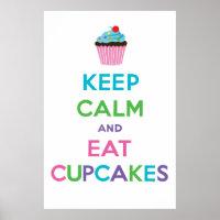 Keep Calm & Eat Cupcakes Poster