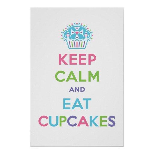 Keep Calm & Eat Cupcakes poster print pastel
