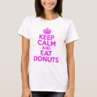 KEEP CALM EAT DONUTS T-Shirt