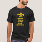 Keep Calm Eat Gumbo Fleur de Lis T-Shirt