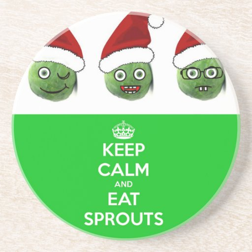 Keep Calm Eat Sprouts Drink Coaster Zazzle