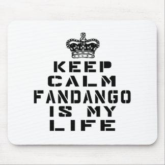 Keep calm Fandango dance is my life Mouse Pad