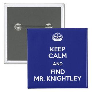 Keep Calm Find Mr. Knightley Emma Jane Austen 15 Cm Square Badge