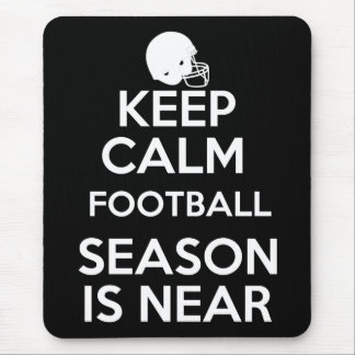 Keep Calm, Football Season is Near! Mouse Pad