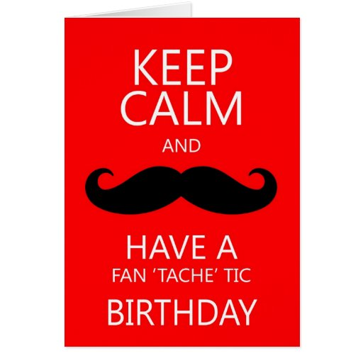 Keep Calm Fun Birthday Moustache / Moustache Greeting Card