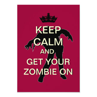 Keep Calm Get Your Zombie On Halloween Invitation