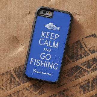 Keep Calm & Go Fishing custom color cases Tough Xtreme iPhone 6 Case