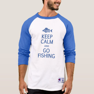 Keep Calm & Go Fishing shirt - choose style
