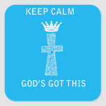 Keep Calm, God's Got this Square Stickers