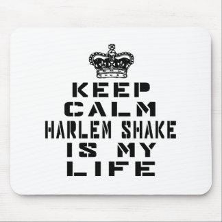 Keep calm Harlem Shake dance is my life Mouse Pad