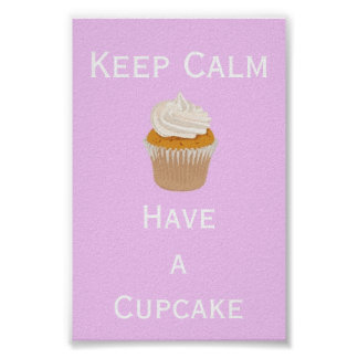 Keep Calm have  a cupcake Poster