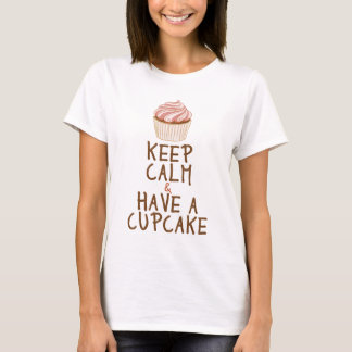Keep Calm & Have a Cupcake T-Shirt