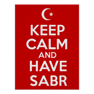 Keep Calm Have Sabr Poster