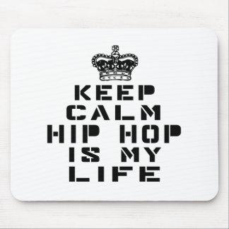 Keep calm Hip Hop dance is my life Mouse Pad