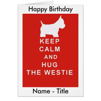 KEEP CALM & HUG WESTIE BIRTHDAY CARD WIFE HUSBAND