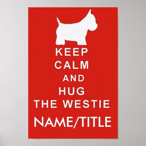 KEEP CALM HUG WESTIE CHOOSE TEXT BIRTHDAY POSTER