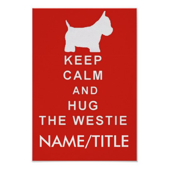 KEEP CALM HUG WESTIE CHOOSE TEXT BIRTHDAY POSTER