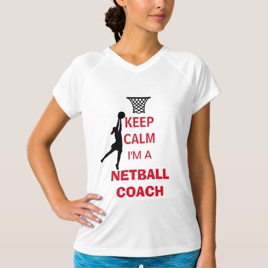 Keep Calm I Am A Netball Coach T-Shirt