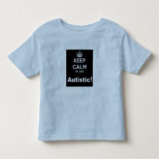Keep Calm I am Just Autistic Tshirt