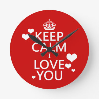 Keep Calm I Love You - all colors Round Clock