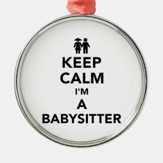 Keep calm I'm a babysitter Silver-Colored Round Decoration
