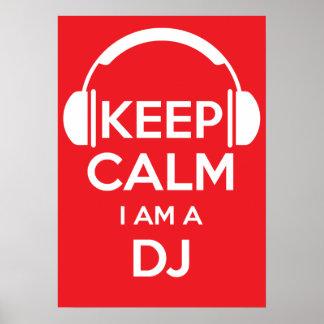 Keep calm I m a DJ Posters