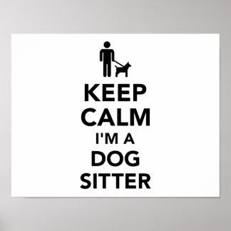 Keep calm I'm a dog sitter Poster