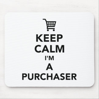 Keep calm I'm a purchaser Mouse Pad