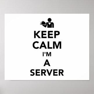 Keep calm I'm a server Poster