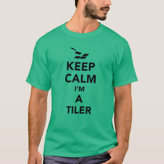Keep calm I'm a tiler T-Shirt