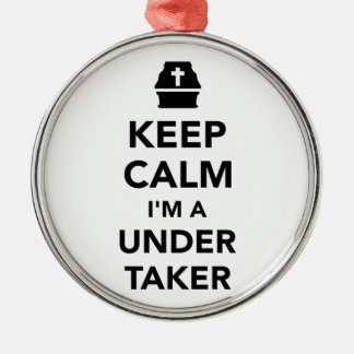 Keep calm I'm a undertaker Silver-Colored Round Decoration