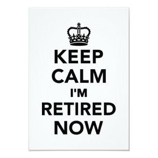 Keep calm I'm retired now 9 Cm X 13 Cm Invitation Card