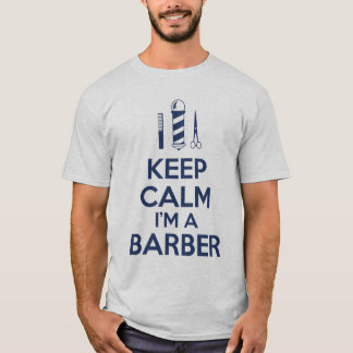 Keep Calm I'm a Barber T-Shirt