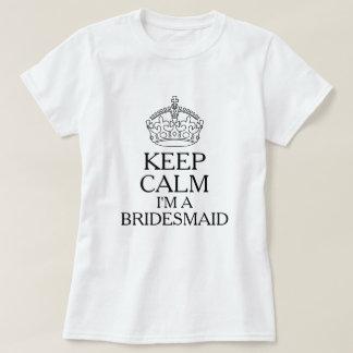 Keep Calm I'm A Bridesmaid T-Shirt