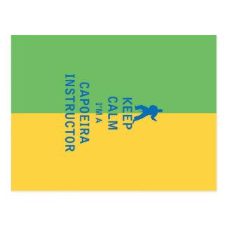 Keep Calm I'm a Capoeira Instructor Postcard