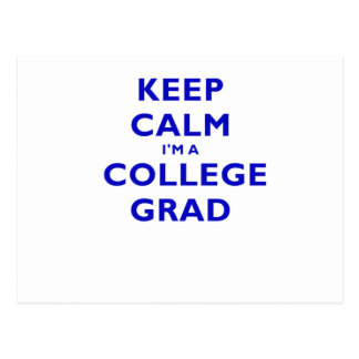 Keep Calm Im a College Grad Postcard