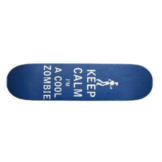 Keep Calm I'm a Cool Zombie Skate Deck
