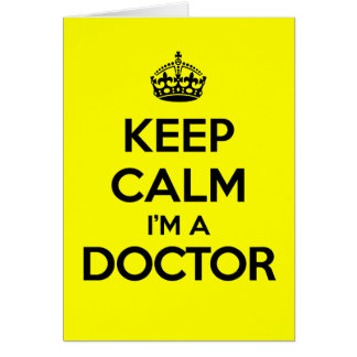 Keep Calm I'm A Doctor Card