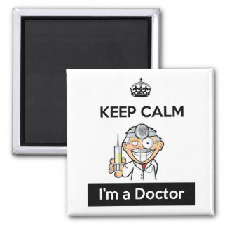 Keep Calm I'm a Doctor Magnet