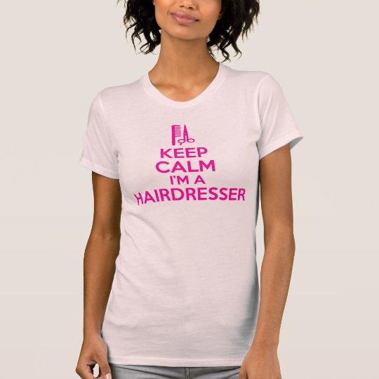 Keep Calm I'm a Hairdresser T-Shirt
