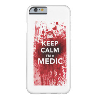 Keep Calm I'm a Medic Blood-Spatter iPhone 6 case Barely There iPhone 6 Case