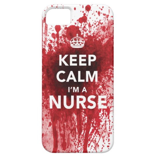 Keep Calm I'm a Nurse Blood-Spatted iPhone 5